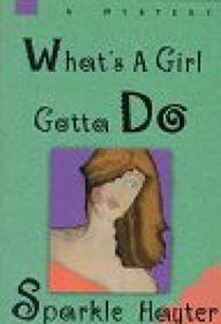Whats a Girl Gotta Do?