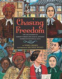 Chasing Freedom: The Life Journeys of Harriet Tubman and Susan B. Anthony Inspired by Historical Facts
