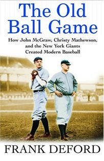 THE OLD BALL GAME: How John McGraw