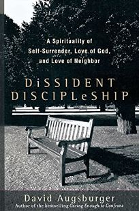 Dissident Discipleship: A Spirituality of Self-Surrender