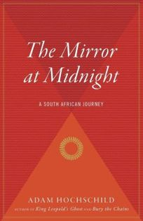 The Mirror at Midnight: 2a South African Journey