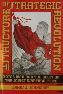 The Structure of Strategic Revolution: Total War and the Roots of the Soviet Warfare State