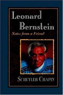 Leonard Bernstein: Notes from a Friend