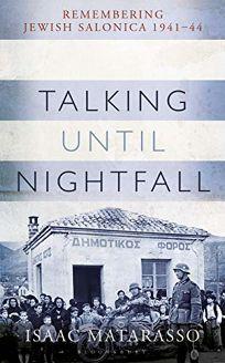 Talking Until Nightfall: Remembering Jewish Salonica