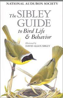 THE SIBLEY GUIDE TO BIRD LIFE & BEHAVIOR