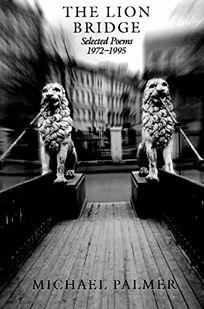 The Lion Bridge: Selected Poems 1972-1995