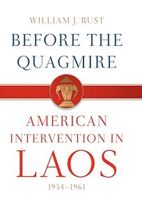 Before the Quagmire: American Intervention in Laos 1954–1961
