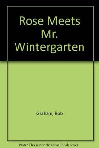 Rose Meets Mr. Wintergarten