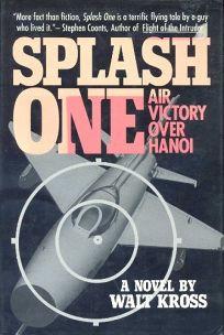 Splash One: Air Victory Over Hanoi: A Novel