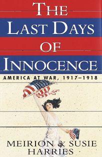 The Last Days of Innocence:: America at War