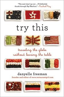 Try This: A Modern Guide to Global Eating