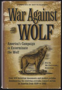 War Against the Wolf: Americas Campaign to Exterminate the Wolf