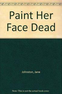 Paint Her Face Dead