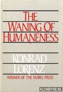 The Waning of Humaneness