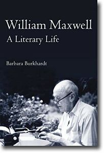 William Maxwell: A Literary Life