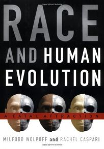 Race and Human Evolution: A Fatal Attraction
