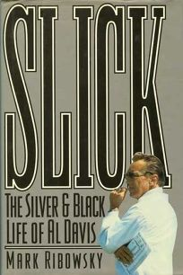 Slick: The Silver and Black Life of Al Davis