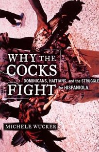 Why the Cocks Fight: Dominicans