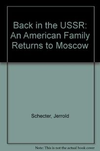 Back in the U.S.S.R.: An American Family Returns to Moscow