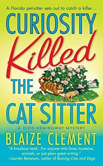 Even Cat Sitters Get the Blues: A Dixie Hemingway Mystery