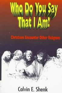 Who Do You Say That I Am?: Christians Encounter Other Religions
