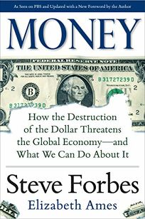 Money: How the Destruction of the Dollar Threatens the Global Economy—and What We Can Do About It