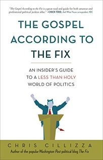 The Gospel According to the Fix: An Insiders Guide to a Less than Holy World of Politics