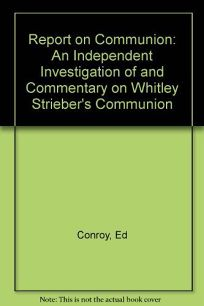Report on Communion: An Independent Investigation of and Commentary on Whitley Striebers Communion