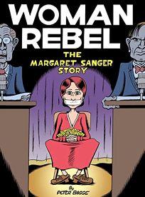 Women Rebel: The Margaret Sanger Story