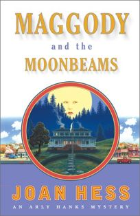 MAGGODY AND THE MOONBEAMS: An Arly Hanks Mystery