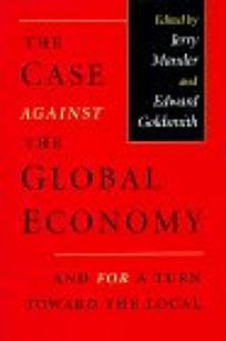 The Case Against the Global Economy