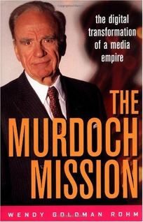 The Murdoch Mission: The Digital Transformation of a Media Empire