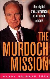 The Murdoch Mission: The Digital Transformation of a Media Empire