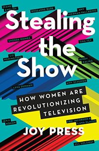 Stealing the Show: How Women Are Revolutionizing Television