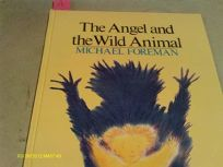 The Angel & the Wild Animal First American Edition