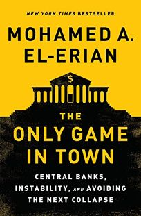 The Only Game in Town: Central Banks