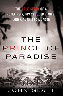 The Prince of Paradise: The True Story of a Hotel Heir