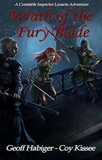 Wrath of the Fury Blade: A Constable Inspector Lunaria Adventure