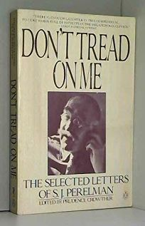 Dont Tread on Me: The Selected Letters of S. J. Perelman