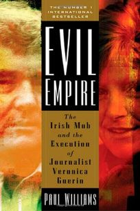 EVIL EMPIRE: The Irish Mob and the Assassination of Veronica Guerin