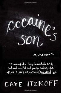 Cocaines Son: A Memoir