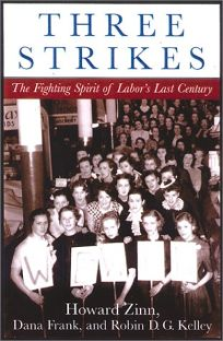 THREE STRIKES: The Fighting Spirit of Labors Last Century