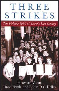 THREE STRIKES: The Fighting Spirit of Labors Last Century