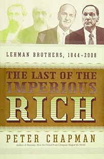 The Last of the Imperious Rich: Lehman Brothers