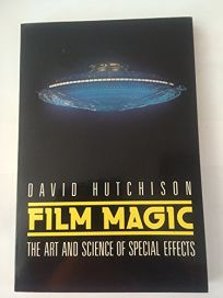 Film Magic: The Art and Science of Special Effects