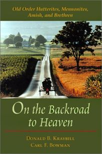 On the Backroad to Heaven: Old Order Hutterites