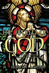 The Apollo of God: The Oracle and Festivals of Deliverance in Human History