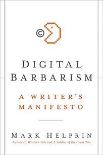 Digital Barbarians: A Writer's Manifesto