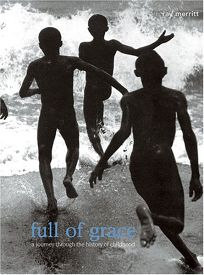 Full of Grace: A Journey Through the History of Childhood