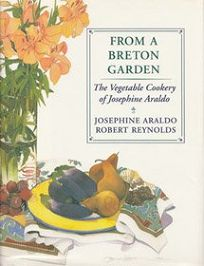 From a Breton Garden: The Vegetable Cookery of Josephine Araldo